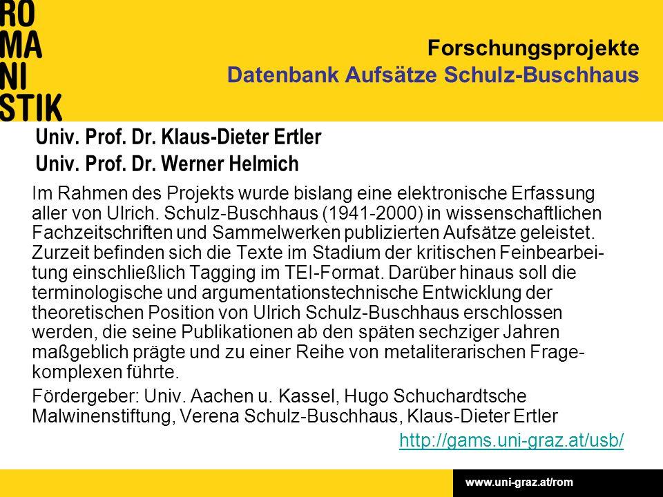 www.uni-graz.at/rom Univ. Prof. Dr. Klaus-Dieter Ertler Univ. Prof. Dr. Werner Helmich Im Rahmen des Projekts wurde bislang eine elektronische Erfassu
