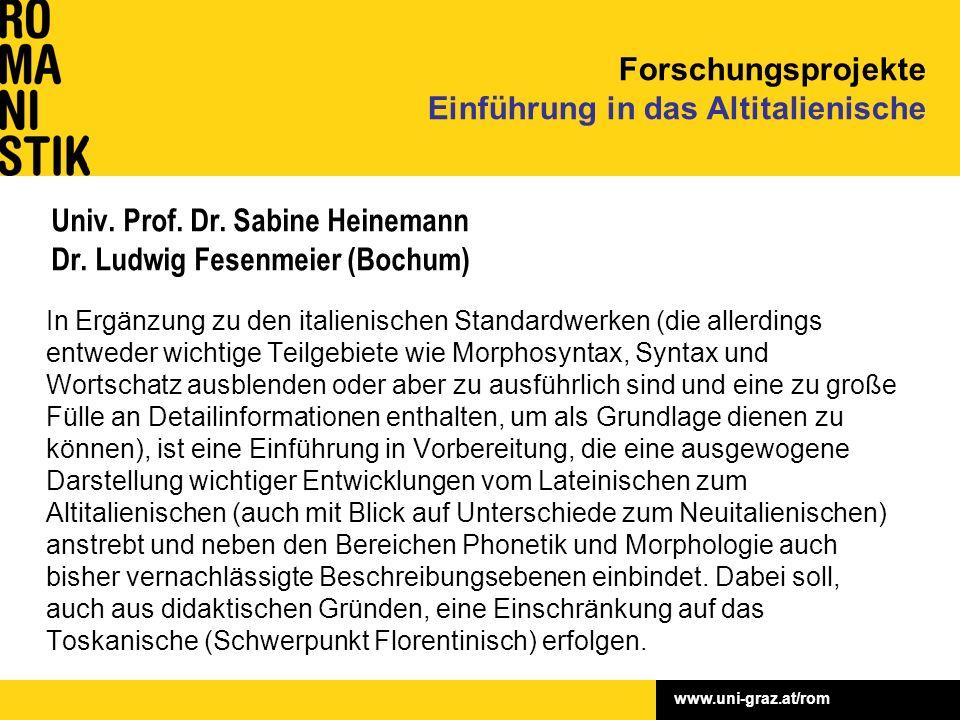 www.uni-graz.at/rom Univ. Prof. Dr. Sabine Heinemann Dr. Ludwig Fesenmeier (Bochum) In Ergänzung zu den italienischen Standardwerken (die allerdings e