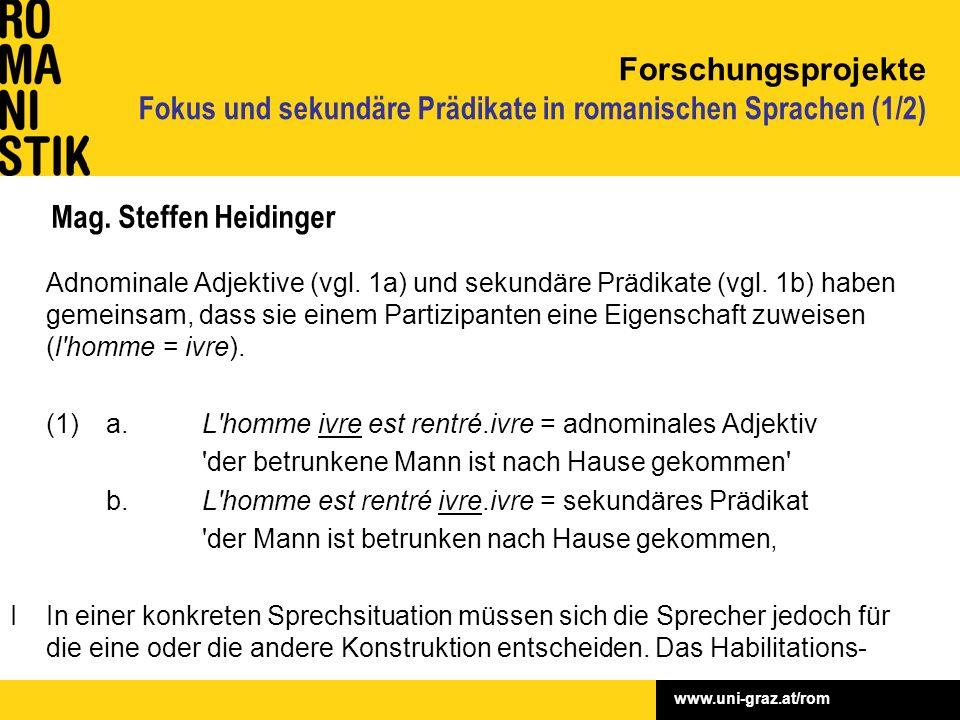 www.uni-graz.at/rom Mag. Steffen Heidinger Adnominale Adjektive (vgl. 1a) und sekundäre Prädikate (vgl. 1b) haben gemeinsam, dass sie einem Partizipan