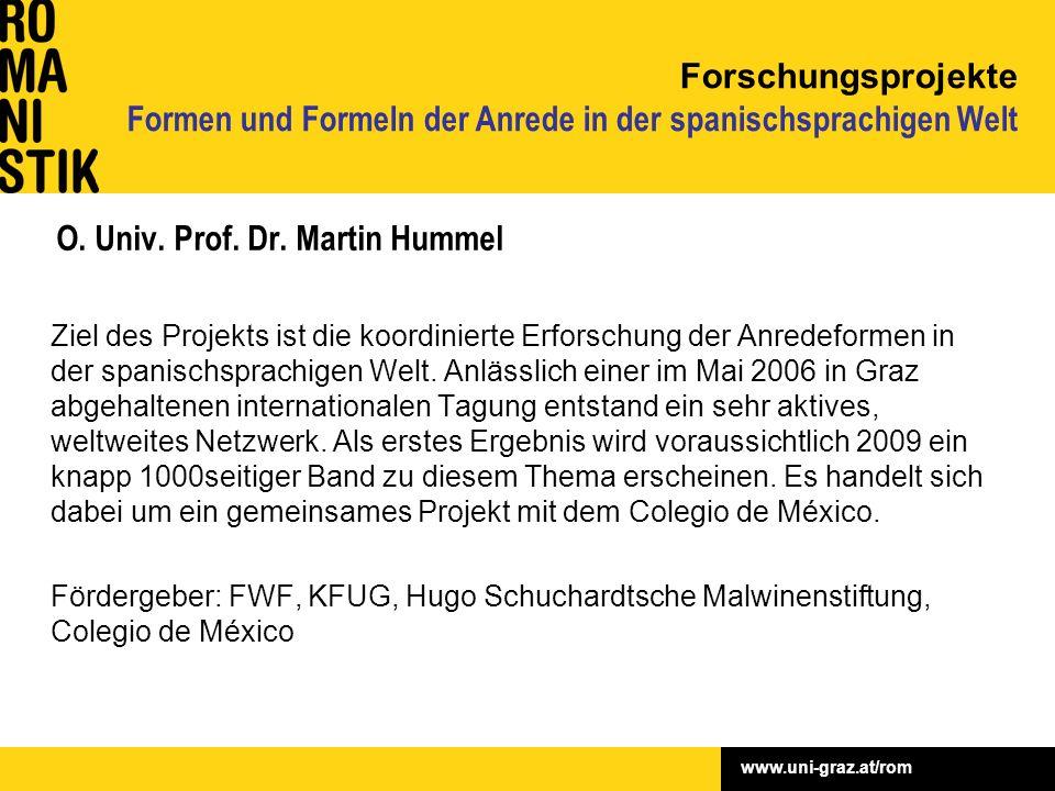 www.uni-graz.at/rom O. Univ. Prof. Dr. Martin Hummel Ziel des Projekts ist die koordinierte Erforschung der Anredeformen in der spanischsprachigen Wel