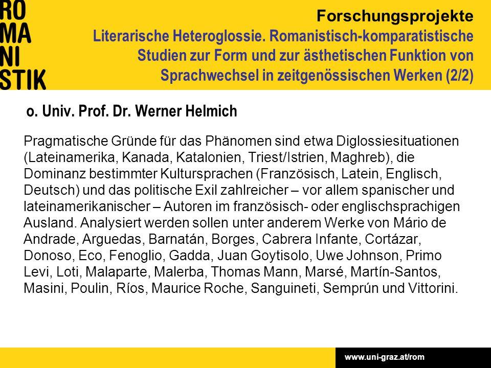 www.uni-graz.at/rom o. Univ. Prof. Dr. Werner Helmich Pragmatische Gründe für das Phänomen sind etwa Diglossiesituationen (Lateinamerika, Kanada, Kata