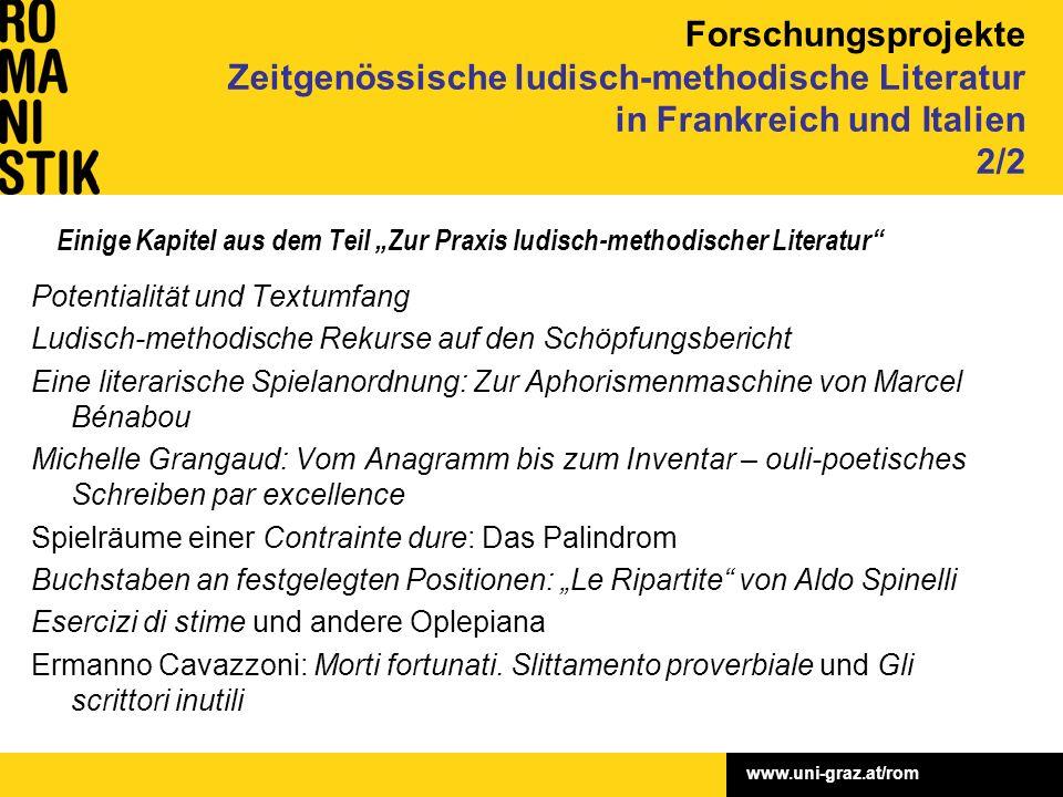 """www.uni-graz.at/rom Einige Kapitel aus dem Teil """"Zur Praxis ludisch-methodischer Literatur"""" Potentialität und Textumfang Ludisch-methodische Rekurse a"""