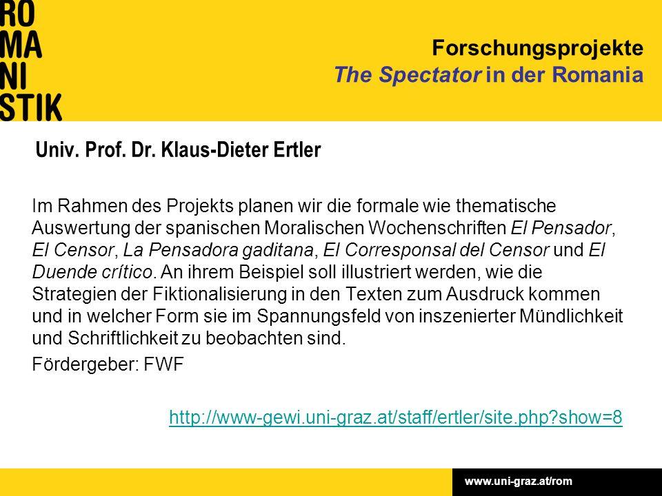www.uni-graz.at/rom Univ. Prof. Dr. Klaus-Dieter Ertler Im Rahmen des Projekts planen wir die formale wie thematische Auswertung der spanischen Morali