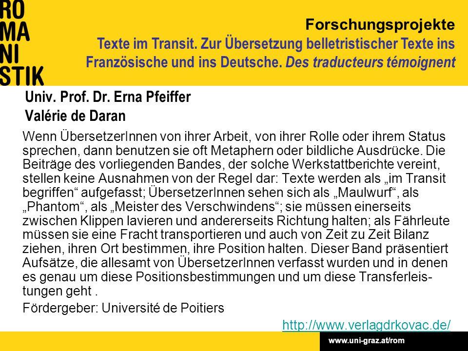 www.uni-graz.at/rom Univ. Prof. Dr. Erna Pfeiffer Valérie de Daran Wenn ÜbersetzerInnen von ihrer Arbeit, von ihrer Rolle oder ihrem Status sprechen,