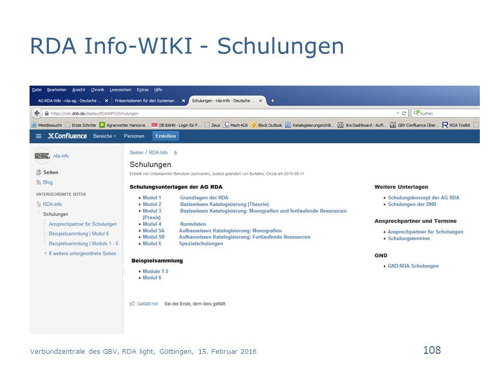 RDA Info-WIKI - Schulungen Verbundzentrale des GBV, RDA light, Göttingen, 15. Februar 2016 108