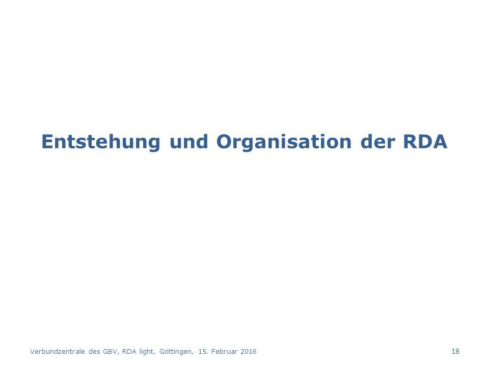 Entstehung und Organisation der RDA Verbundzentrale des GBV, RDA light, Göttingen, 15.