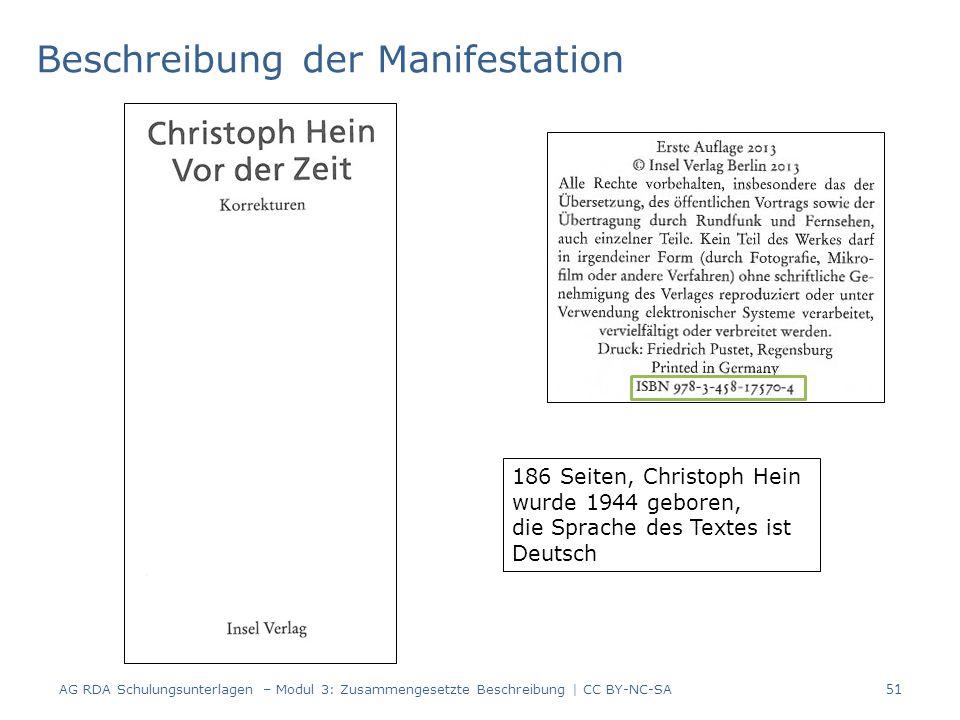 Beschreibung der Manifestation 186 Seiten, Christoph Hein wurde 1944 geboren, die Sprache des Textes ist Deutsch 51 AG RDA Schulungsunterlagen – Modul 3: Zusammengesetzte Beschreibung | CC BY-NC-SA