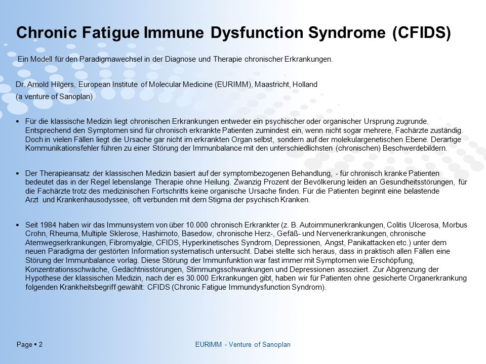Page  2 Chronic Fatigue Immune Dysfunction Syndrome (CFIDS) Ein Modell für den Paradigmawechsel in der Diagnose und Therapie chronischer Erkrankungen