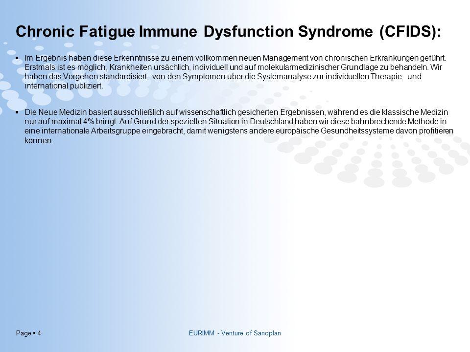 Page  4 Chronic Fatigue Immune Dysfunction Syndrome (CFIDS):  Im Ergebnis haben diese Erkenntnisse zu einem vollkommen neuen Management von chronischen Erkrankungen geführt.