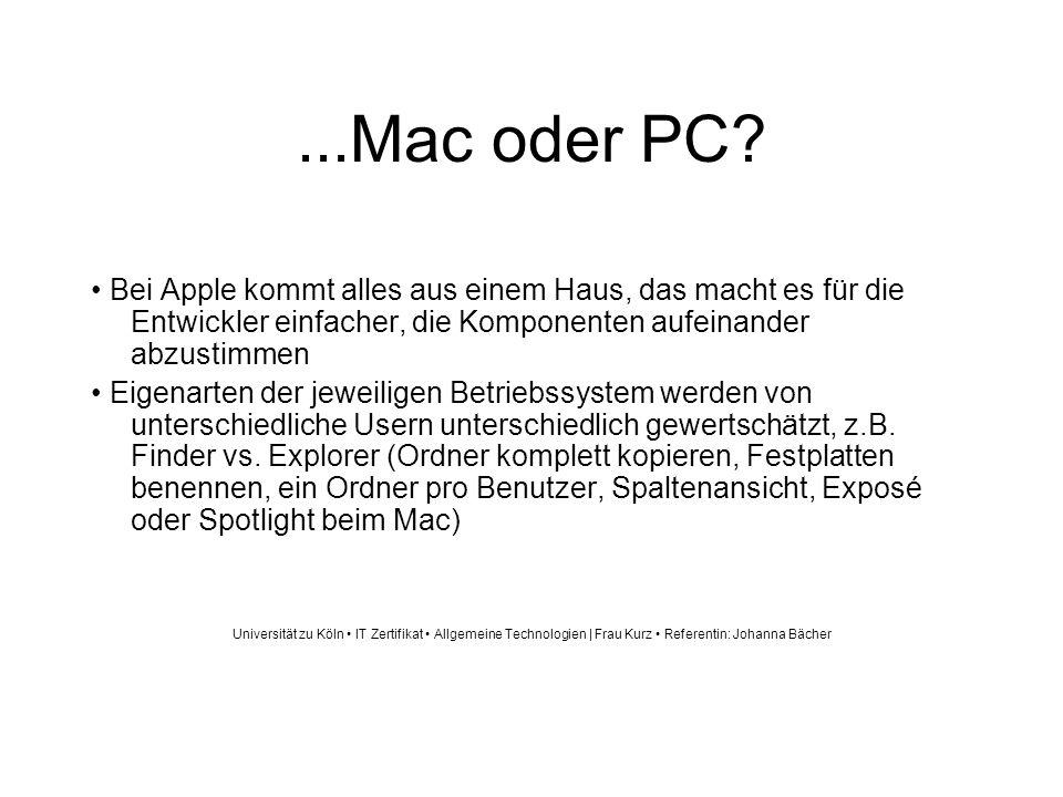 ...Mac oder PC? Bei Apple kommt alles aus einem Haus, das macht es für die Entwickler einfacher, die Komponenten aufeinander abzustimmen Eigenarten de