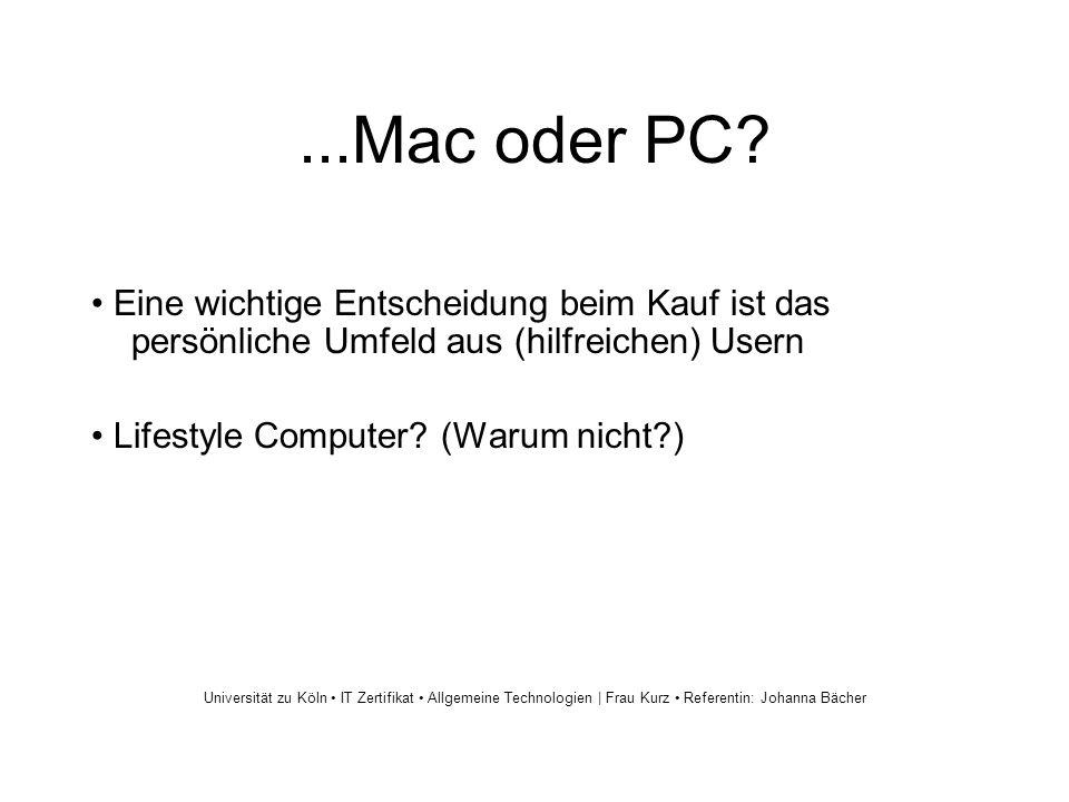 ...Mac oder PC? Eine wichtige Entscheidung beim Kauf ist das persönliche Umfeld aus (hilfreichen) Usern Lifestyle Computer? (Warum nicht?) Universität