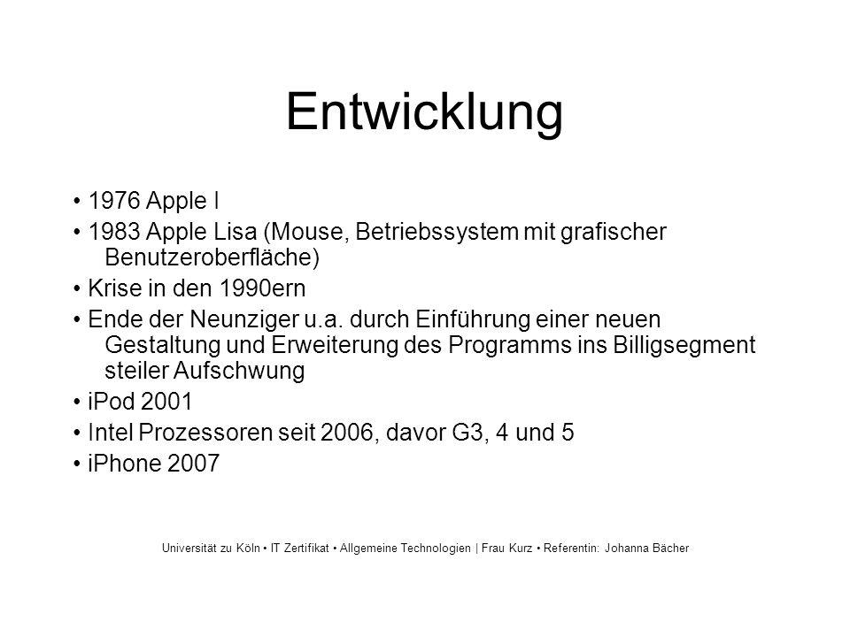 Entwicklung 1976 Apple I 1983 Apple Lisa (Mouse, Betriebssystem mit grafischer Benutzeroberfläche) Krise in den 1990ern Ende der Neunziger u.a.