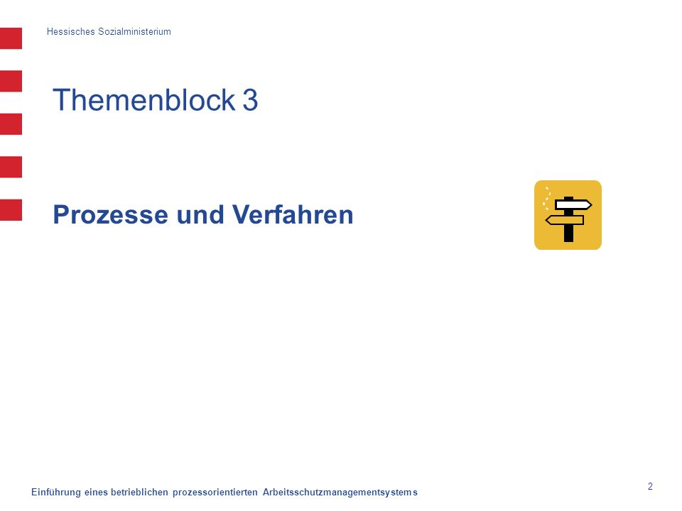 """Hessisches Sozialministerium Einführung eines betrieblichen prozessorientierten Arbeitsschutzmanagementsystems 13 Prozesse im AMS dokumentieren – Beispiele """"Prozess/ Abteilungsmatrix"""