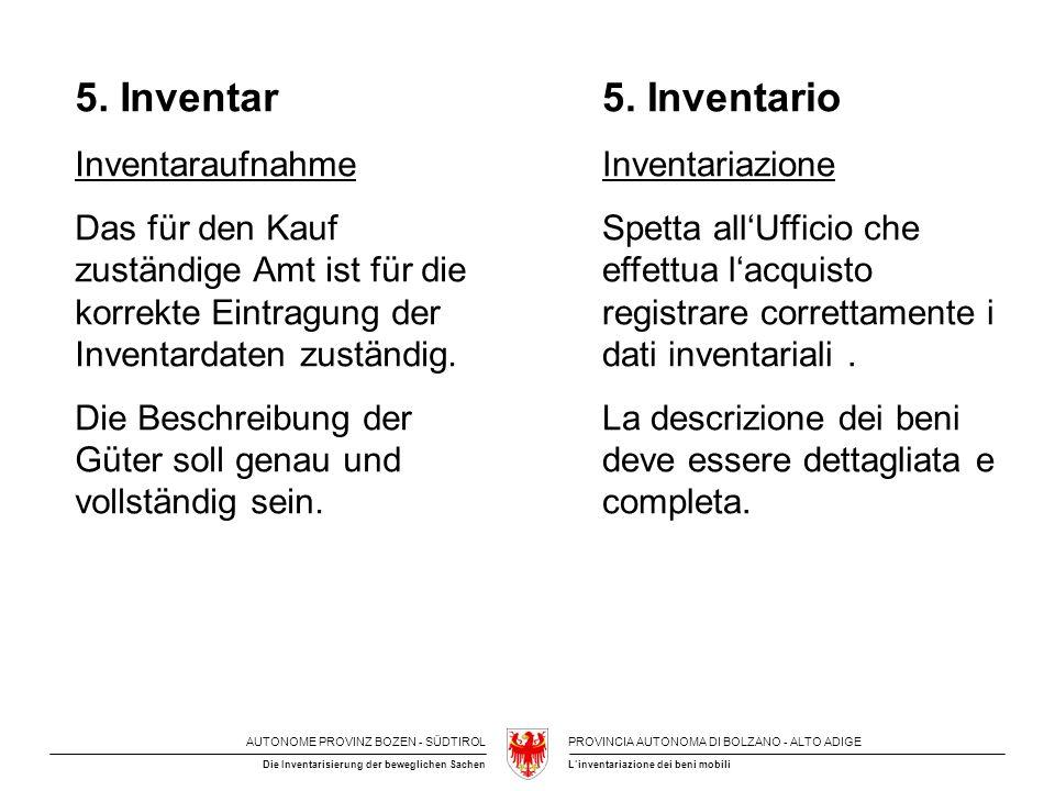 AUTONOME PROVINZ BOZEN - SÜDTIROLPROVINCIA AUTONOMA DI BOLZANO - ALTO ADIGE L'inventariazione dei beni mobiliDie Inventarisierung der beweglichen Sachen 5.