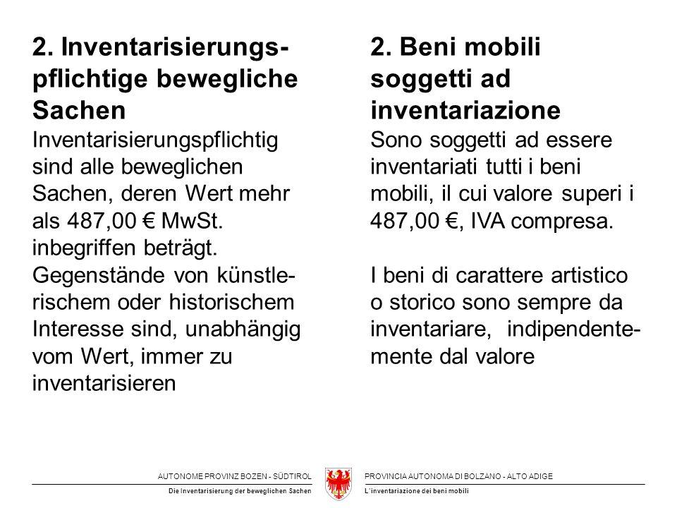 AUTONOME PROVINZ BOZEN - SÜDTIROLPROVINCIA AUTONOMA DI BOLZANO - ALTO ADIGE L'inventariazione dei beni mobiliDie Inventarisierung der beweglichen Sachen 2.