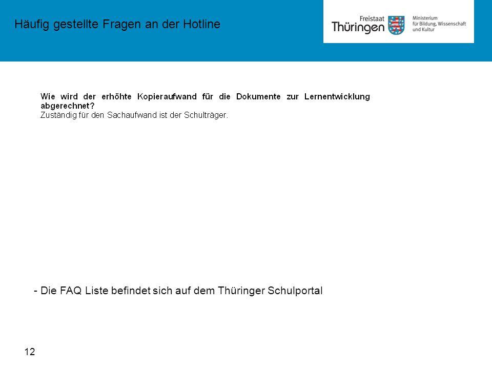 12 Häufig gestellte Fragen an der Hotline - Die FAQ Liste befindet sich auf dem Thüringer Schulportal