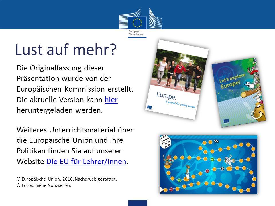 Lust auf mehr? Die Originalfassung dieser Präsentation wurde von der Europäischen Kommission erstellt. Die aktuelle Version kann hier heruntergeladen