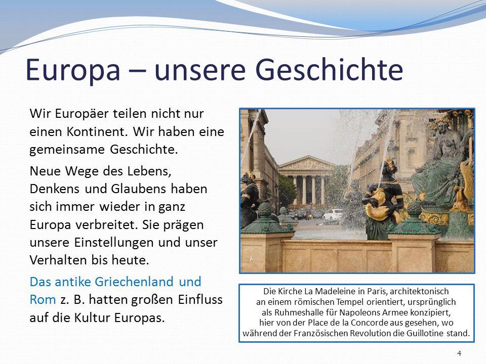 Sprachen 5 Das spiegelt sich auch in unseren Sprachen wider: Viele Wörter in europäischen Sprachen haben gemeinsame altgriechische oder lateinische Wurzeln.