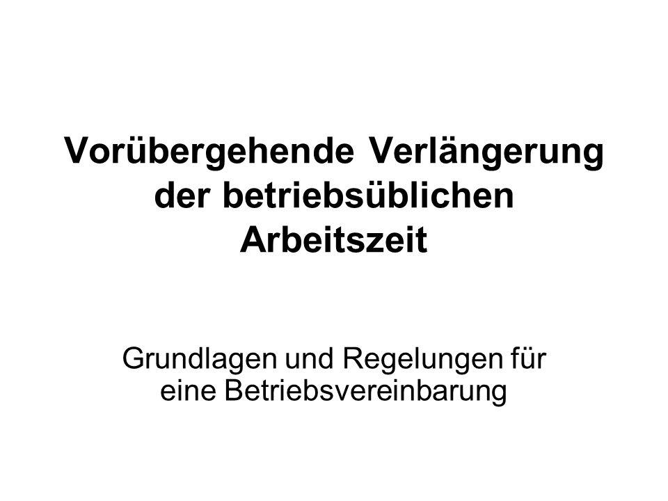 Vorübergehende Verlängerung der betriebsüblichen Arbeitszeit Grundlagen und Regelungen für eine Betriebsvereinbarung