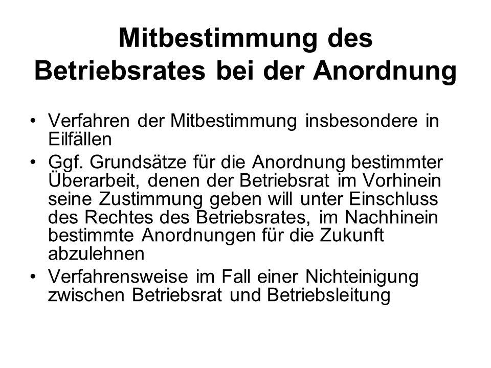 Mitbestimmung des Betriebsrates bei der Anordnung Verfahren der Mitbestimmung insbesondere in Eilfällen Ggf.
