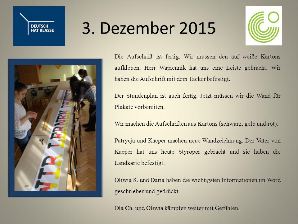 3. Dezember 2015 Die Aufschrift ist fertig. Wir müssen den auf weiße Kartons aufkleben.