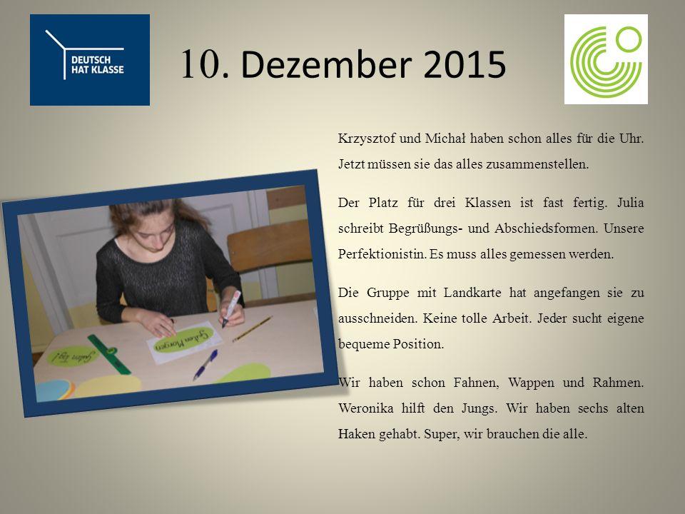 10. Dezember 2015 Krzysztof und Michał haben schon alles für die Uhr.