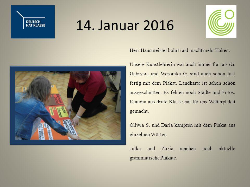 14. Januar 2016 Herr Hausmeister bohrt und macht mehr Haken.