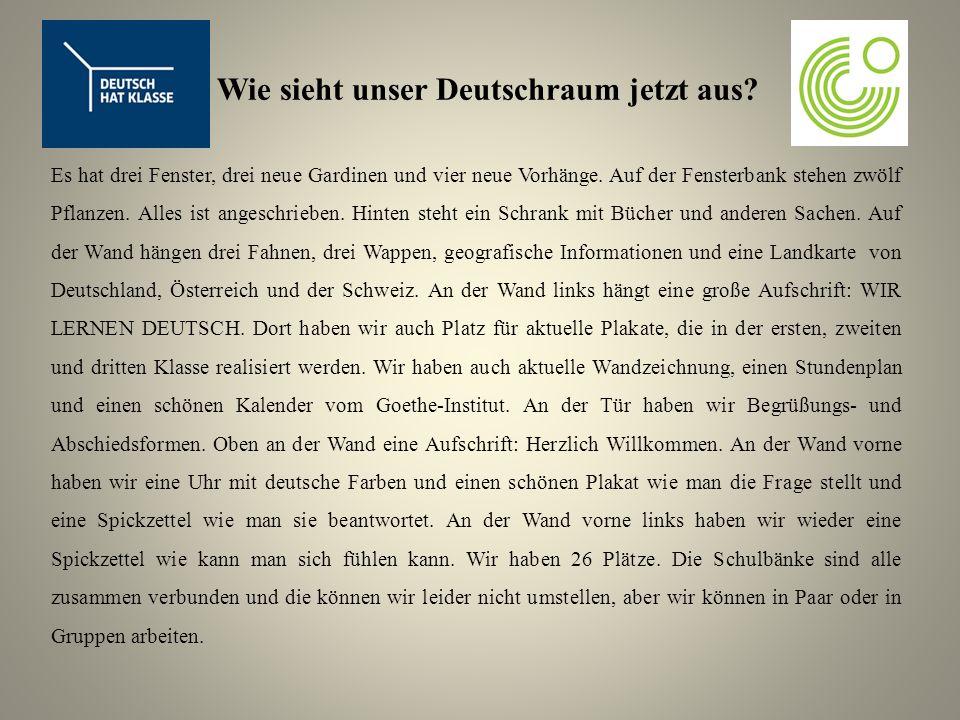 Wie sieht unser Deutschraum jetzt aus.