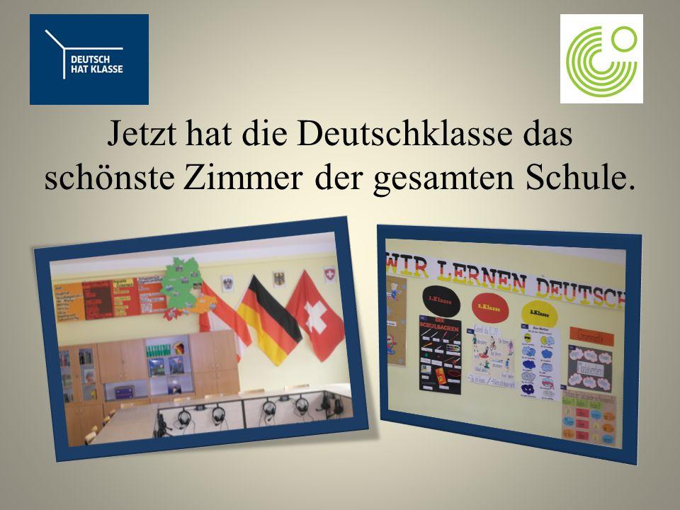 Jetzt hat die Deutschklasse das schönste Zimmer der gesamten Schule.