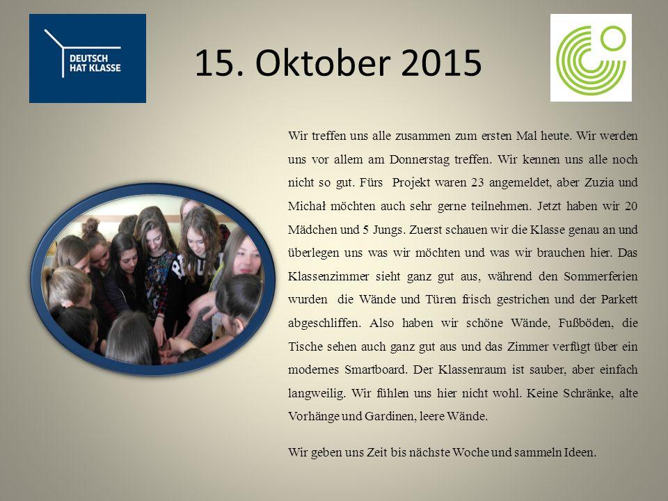 15. Oktober 2015 Wir treffen uns alle zusammen zum ersten Mal heute.