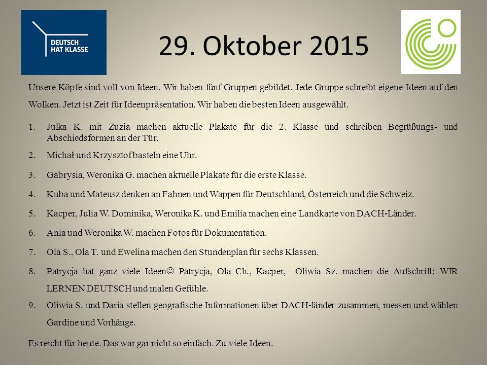 29. Oktober 2015 Unsere Köpfe sind voll von Ideen.