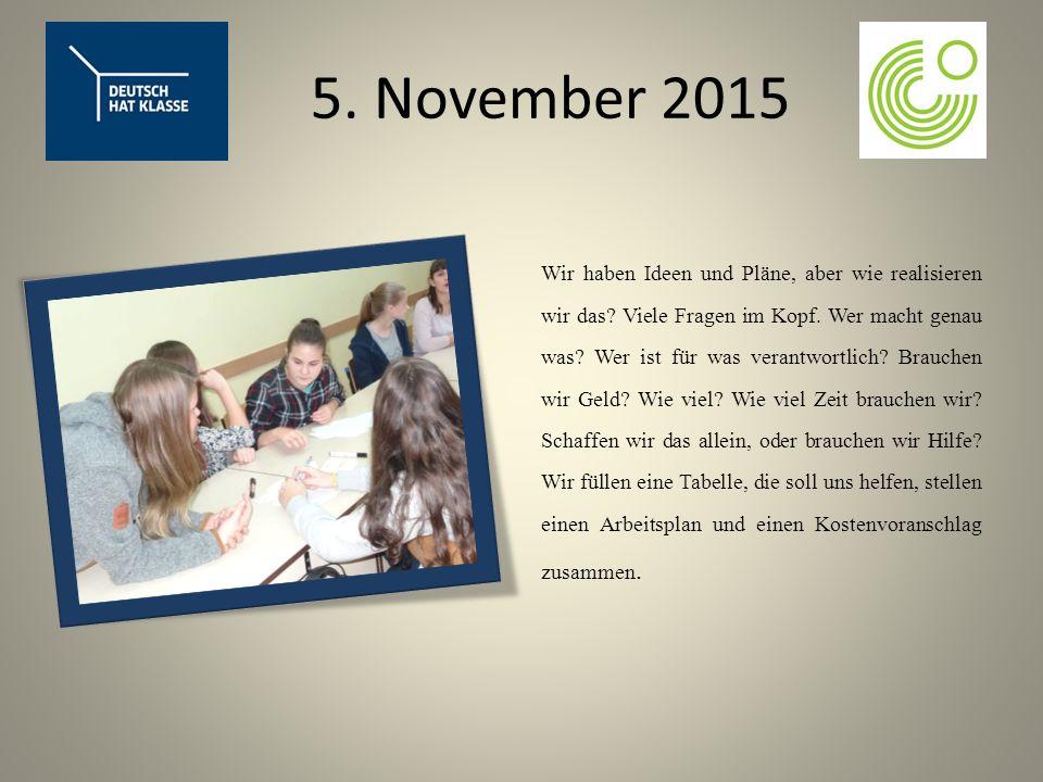 5. November 2015 Wir haben Ideen und Pläne, aber wie realisieren wir das.
