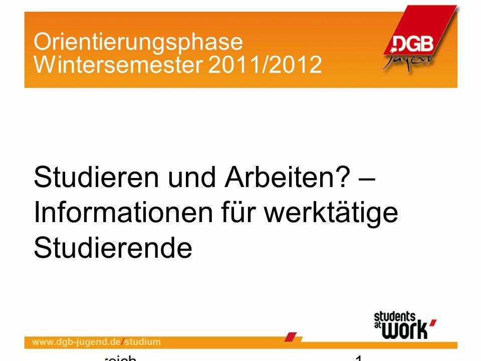 Thema, Bereich, Autor, Version, Datum 1 Orientierungsphase Wintersemester 2011/2012 Studieren und Arbeiten.