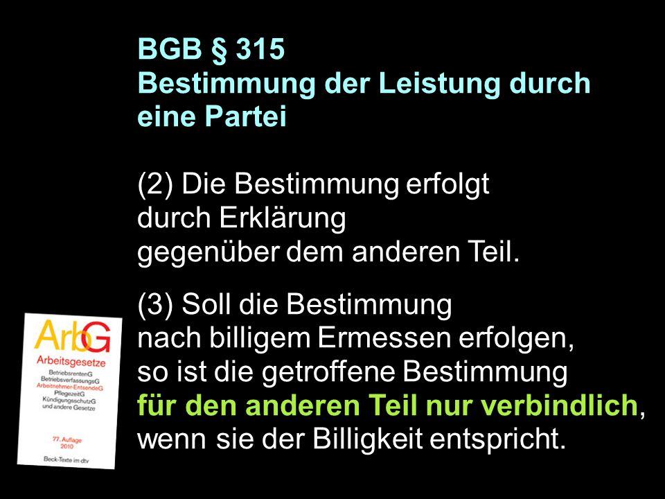 BGB § 315 Bestimmung der Leistung durch eine Partei (2) Die Bestimmung erfolgt durch Erklärung gegenüber dem anderen Teil.
