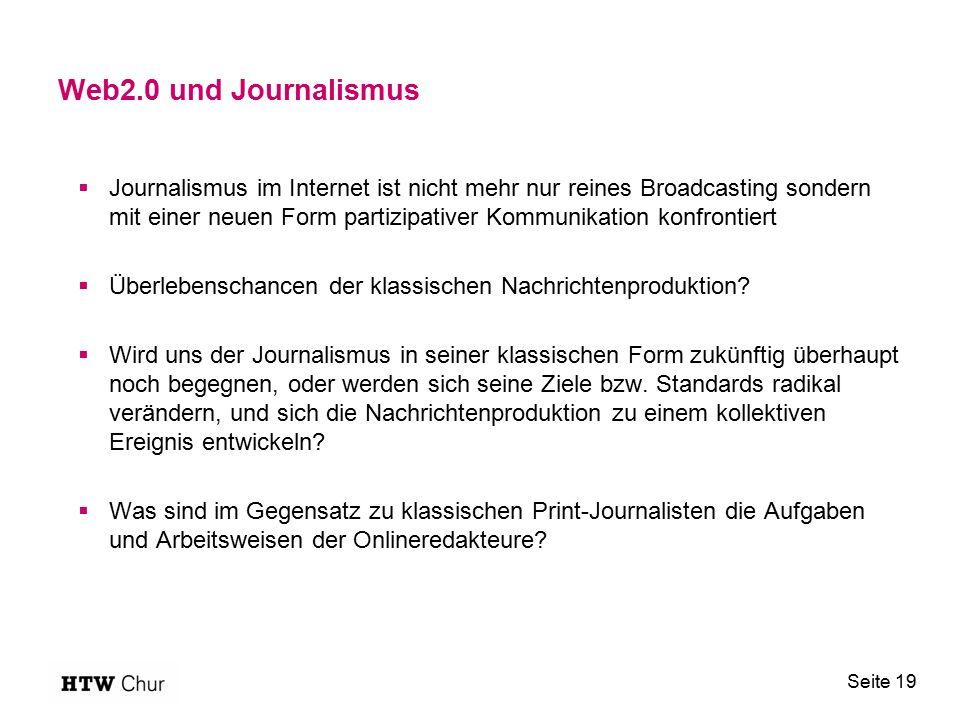 Web2.0 und Journalismus  Journalismus im Internet ist nicht mehr nur reines Broadcasting sondern mit einer neuen Form partizipativer Kommunikation ko