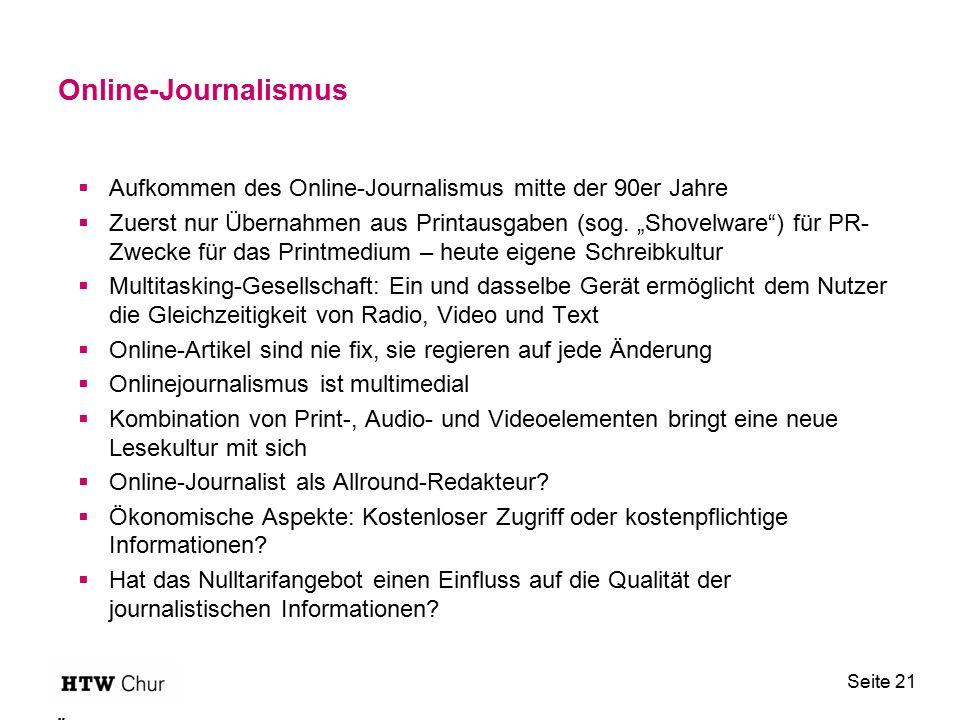 """Online-Journalismus  Aufkommen des Online-Journalismus mitte der 90er Jahre  Zuerst nur Übernahmen aus Printausgaben (sog. """"Shovelware"""") für PR- Zwe"""