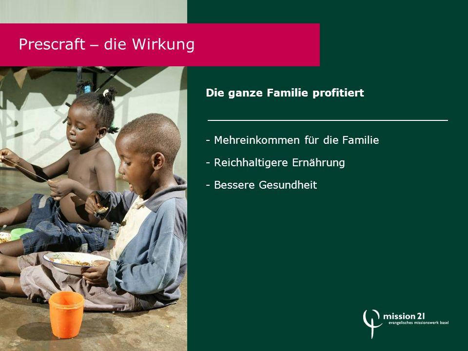 Die ganze Familie profitiert - Mehreinkommen für die Familie - Reichhaltigere Ernährung - Bessere Gesundheit Prescraft – die Wirkung