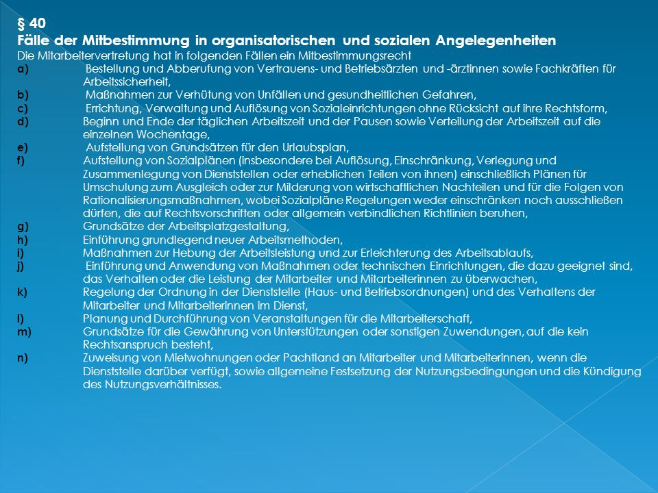  Die Mitarbeitervertretung hat in den folgenden Fällen ein Mitbestimmungsrecht  a) Inhalt und Verwendung von Personalfragebogen und sonstigen Frageb