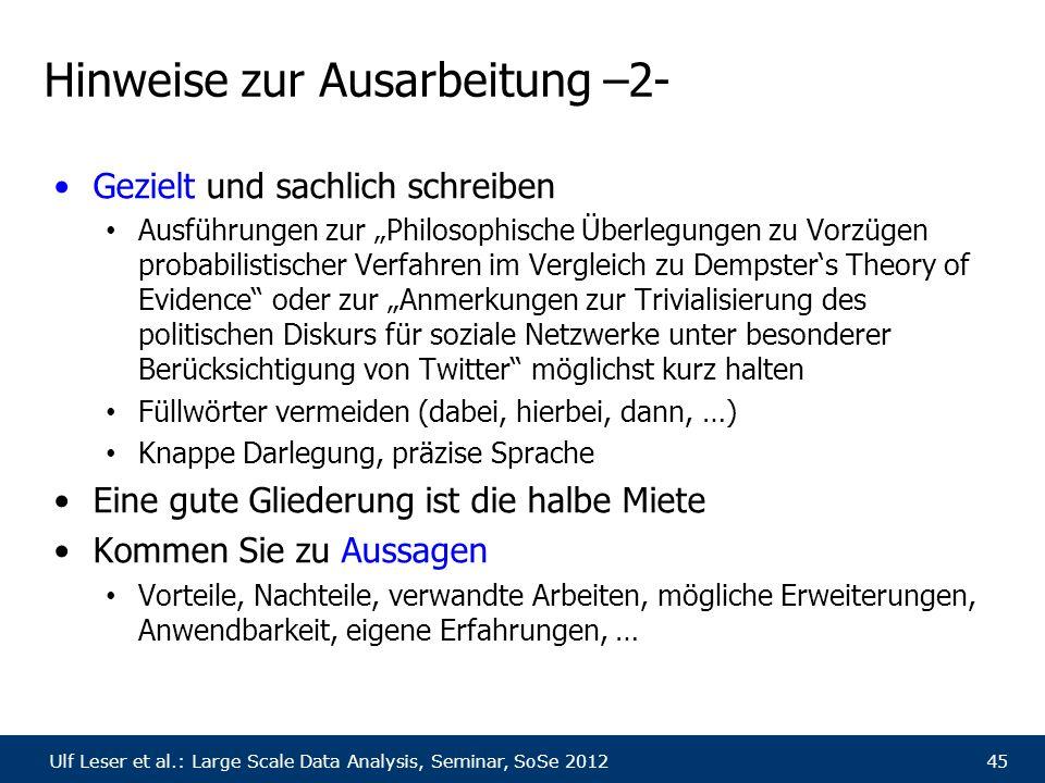 """Ulf Leser et al.: Large Scale Data Analysis, Seminar, SoSe 201245 Hinweise zur Ausarbeitung –2- Gezielt und sachlich schreiben Ausführungen zur """"Philo"""