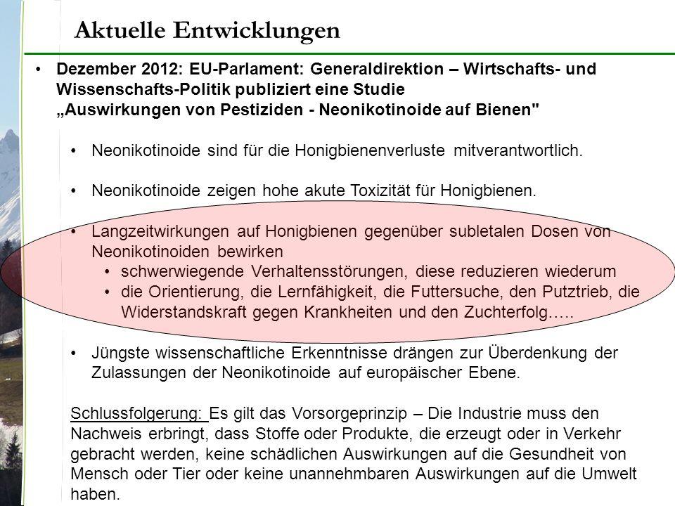 """Dezember 2012: EU-Parlament: Generaldirektion – Wirtschafts- und Wissenschafts-Politik publiziert eine Studie """"Auswirkungen von Pestiziden - Neonikotinoide auf Bienen Neonikotinoide sind für die Honigbienenverluste mitverantwortlich."""