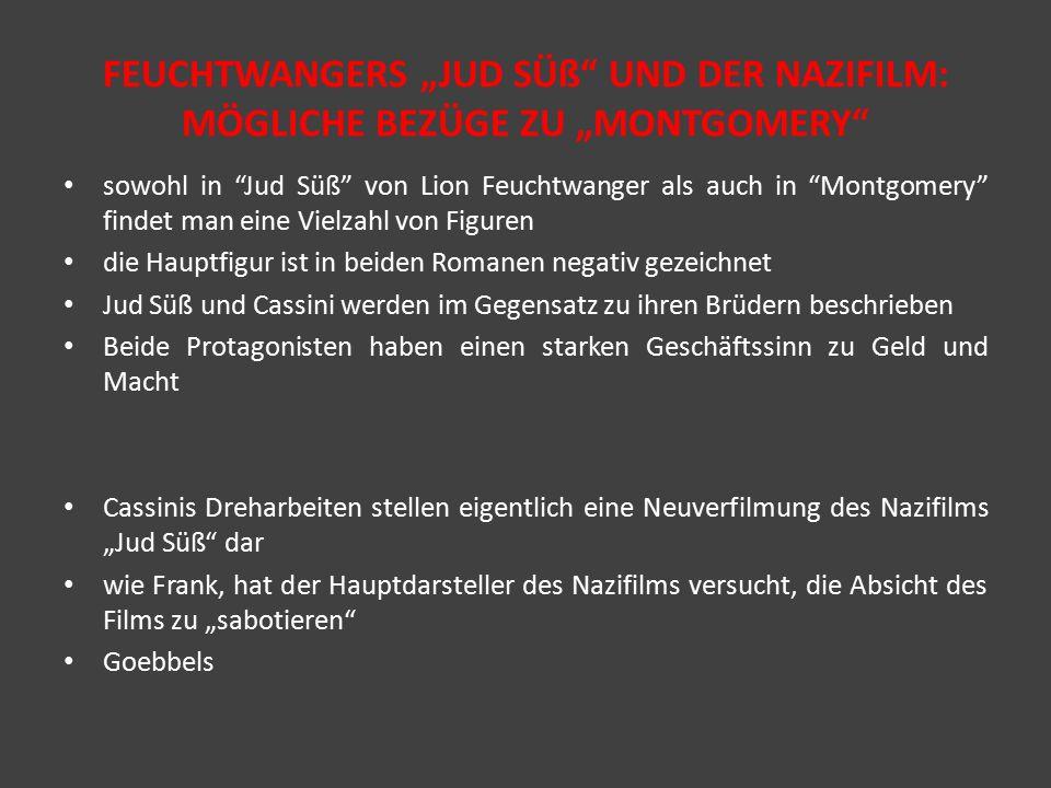 """FEUCHTWANGERS """"JUD SÜß"""" UND DER NAZIFILM: MÖGLICHE BEZÜGE ZU """"MONTGOMERY"""" sowohl in """"Jud Süß"""" von Lion Feuchtwanger als auch in """"Montgomery"""" findet ma"""