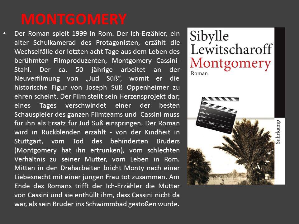 MONTGOMERY Der Roman spielt 1999 in Rom. Der Ich-Erzähler, ein alter Schulkamerad des Protagonisten, erzählt die Wechselfälle der letzten acht Tage au