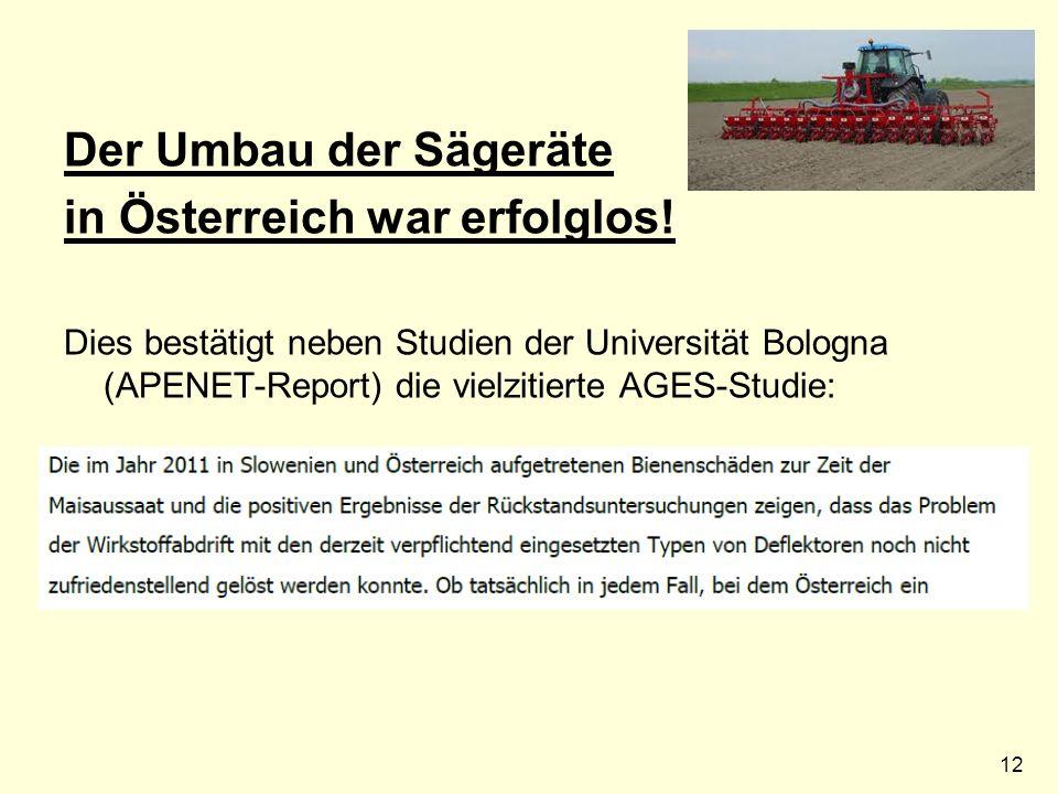 12 Der Umbau der Sägeräte in Österreich war erfolglos.