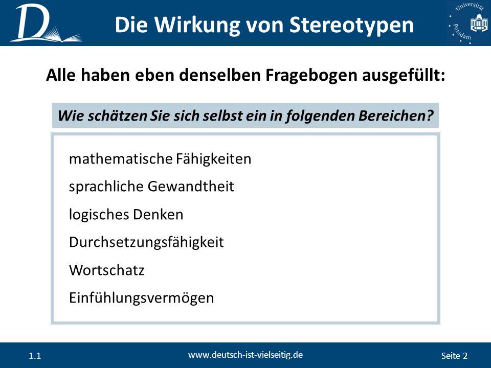 Seite 2 www.deutsch-ist-vielseitig.de 1.1 Die Wirkung von Stereotypen Alle haben eben denselben Fragebogen ausgefüllt: Wie schätzen Sie sich selbst ein in folgenden Bereichen.