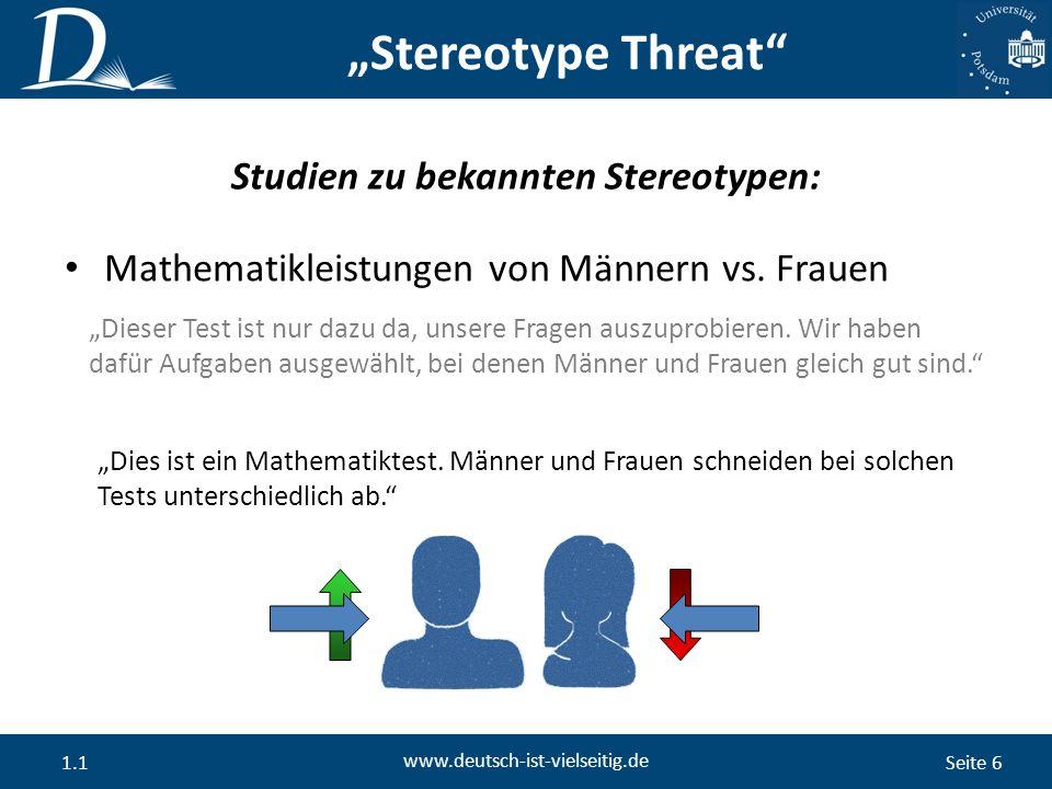 """Seite 6 www.deutsch-ist-vielseitig.de 1.1 Studien zu bekannten Stereotypen: """"Stereotype Threat Mathematikleistungen von Männern vs."""