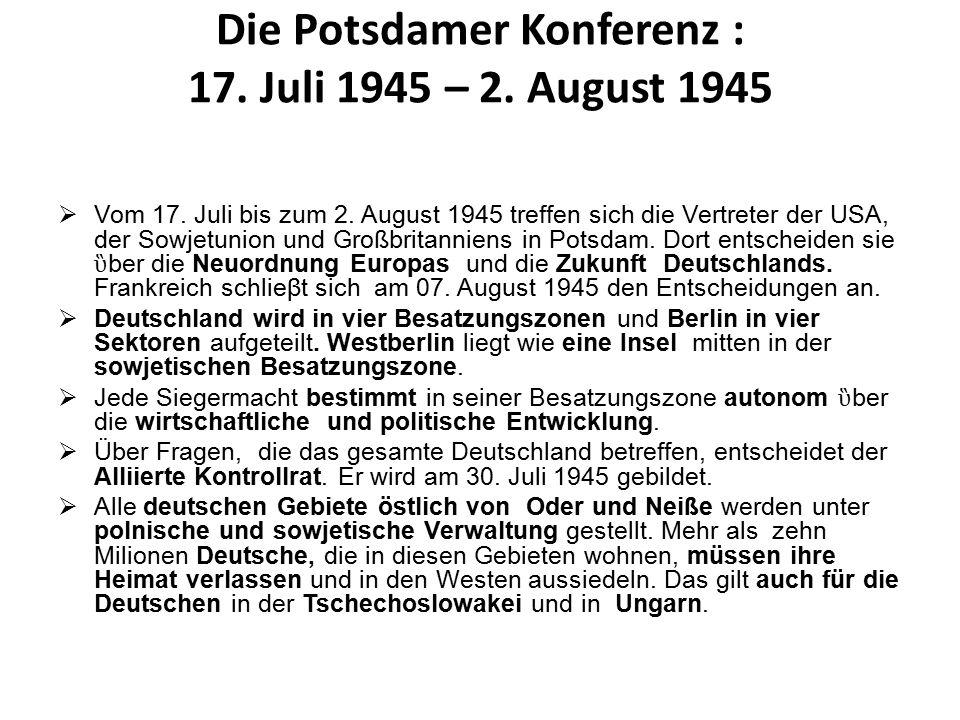 Die Potsdamer Konferenz : 17. Juli 1945 – 2. August 1945  Vom 17.