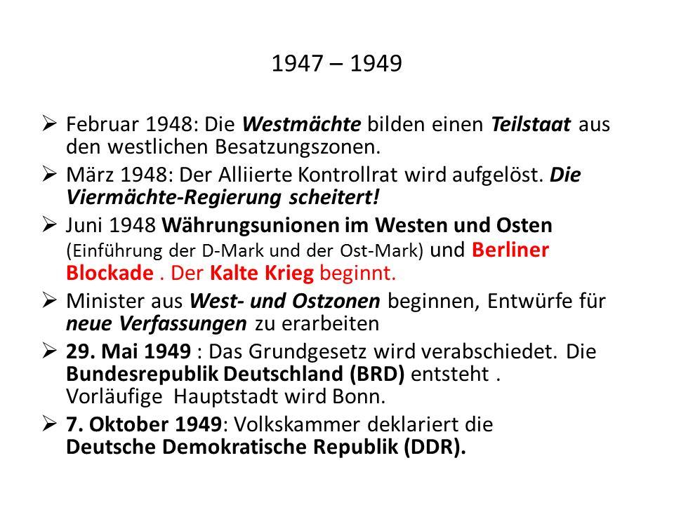 1949 – 1961 Nach der Gründung gehen die zwei deutschen Staaten getrennte Wege.