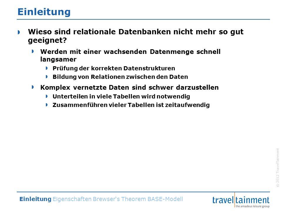 © 2012 TravelTainment Einleitung  Wieso sind relationale Datenbanken nicht mehr so gut geeignet.