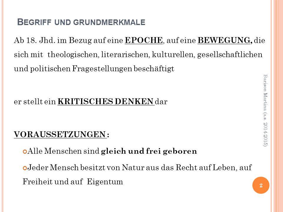 B EGRIFF UND GRUNDMERKMALE Ab 18. Jhd.