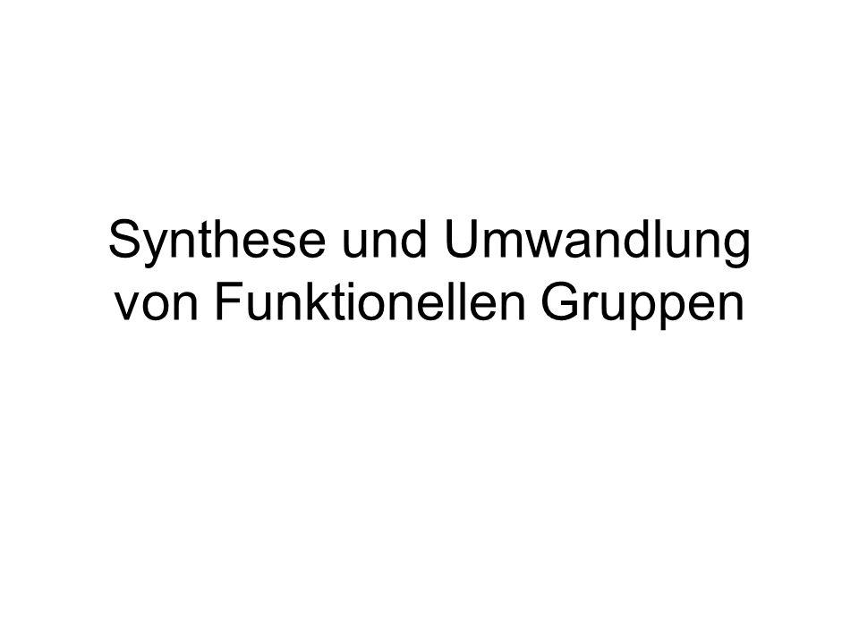 Synthese und Umwandlung von Funktionellen Gruppen